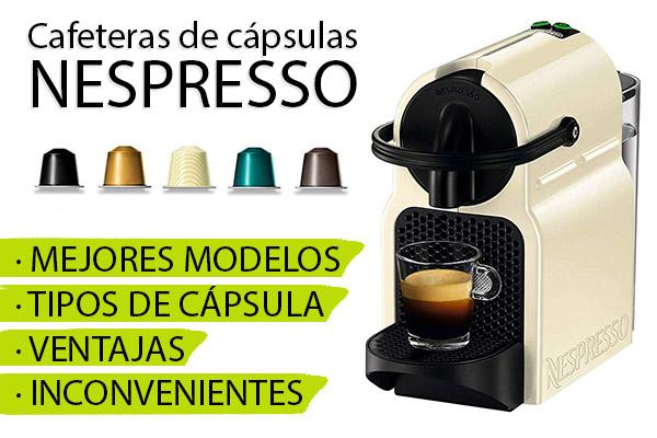Cafeteras Nespresso: cápsulas y mejores modelos para comprar