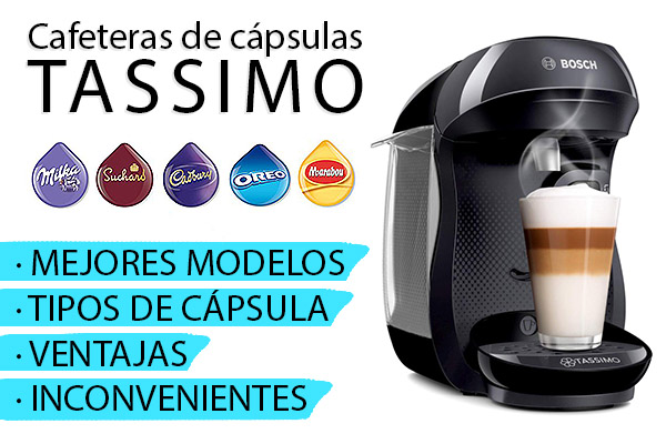 Cafeteras Tassimo: cápsulas y mejores modelos para comprar